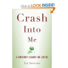"Thumbnail image for Book 3: ""Crash Into Me: A Survivor's Search For Justice"" by Liz Seccuro"