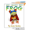 Thumbnail image for Amazon Free Book Download: My Crazy Pet Frog