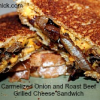 Thumbnail image for Cooking For One: Carmelized Onion and Roast Beef Grilled Cheese Sandwich