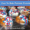 Thumbnail image for No Bake Easy 4th of July Pretzel Recipe!