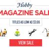 Thumbnail image for Hobbies Magazine Sale Today Only