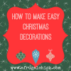 Thumbnail image for How to Make Easy Christmas Decorations