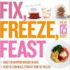 Thumbnail image for Amazon-Fix, Freeze, Feast: The Delicious, Money-Saving Way to Feed Your Family $8.67