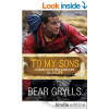"Thumbnail image for Amazon Free Book Download: ""To My Sons: Lessons For The Wild Adventure Called Life"" by Bear Grylls (Reg. $9.99)"