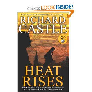 "Post image for Book 1: ""Heat Rises"" by Richard Castle"