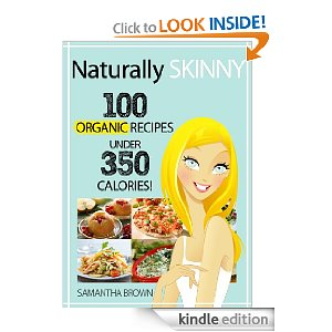 Post image for Amazon Book Download: Naturally Skinny: 100 Organic Recipes Under 350 Calories