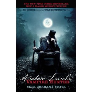 "Post image for Week #10: ""Abraham Lincoln: Vampire Hunter"" by Seth Grahame-Smith"