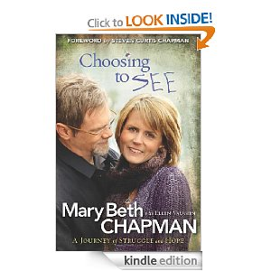 Post image for Amazon Book Download: Choosing to See By Mary Beth Chapman $2.99