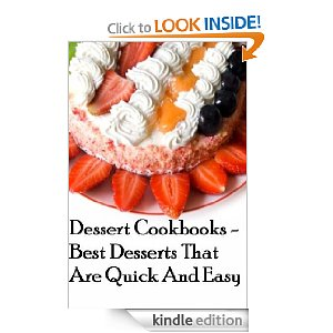 Post image for Amazon Free Book Download: Dessert Cookbooks – Best Desserts that are Quick and Easy