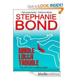 "Post image for Amazon Free Book Download: ""Whole Lotta Trouble"" by Stephanie Bond"