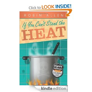 Post image for Amazon Free Book Download: If You Can't Stand the Heat (Poppy Markham: Culinary Cop)