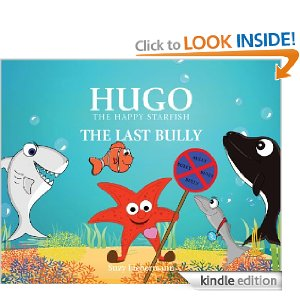 Post image for Amazon Free Kid's Book Download: THE LAST BULLY (HUGO THE HAPPY STARFISH)