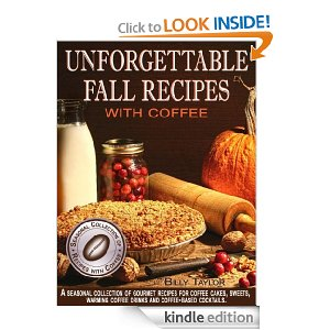 "Post image for Amazon Free Book Download: ""Unforgettable Fall Recipes with Coffee"""