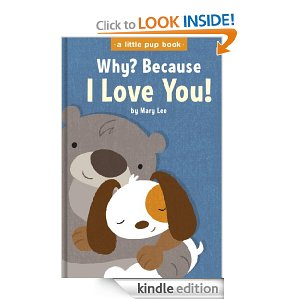 Post image for Free Book Download: Why? Because I Love You! (A Little Pup Book)