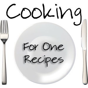 Post image for New 2013 Series: Cooking For One Recipes