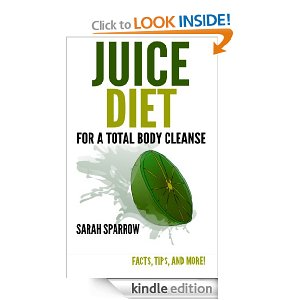Post image for Free Book Download: Juice Diet for a Total Body Cleanse: Facts, Tips, and More!