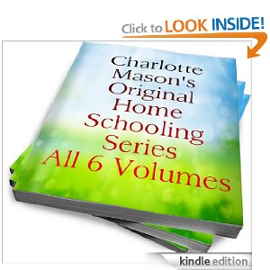 Post image for Charlotte Mason's Original Homeschooling Series $.99 On Kindle