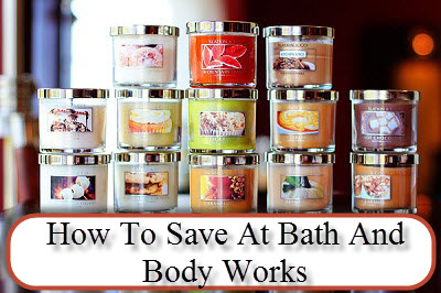 Post image for How To Save at Bath and Body Works