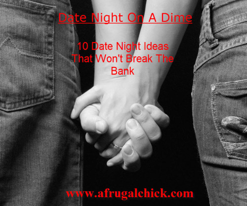 Post image for Date Night On A Dime- 10 Date Ideas That Won't Break The Bank