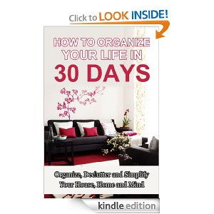 Post image for How to Organize Your Home in 30 Days: Kindle Edition-$2.99