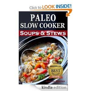 Post image for Paleo Slow Cooker Soups and Stews: Healthy Family Gluten-Free Recipes-$.99