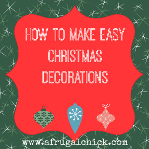 Post image for How to Make Easy Christmas Decorations