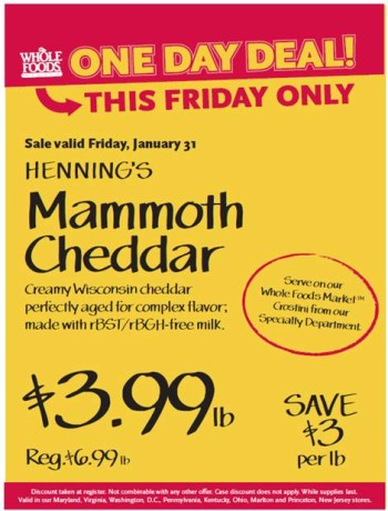 Post image for Whole Foods Mid-Atlantic Deal 1/31: Henning's Mammoth Cheddar Cheese $3.99 lb