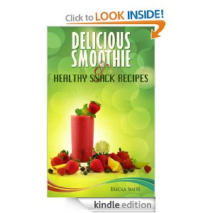 Post image for Amazon Free Book Download: Delicious Smoothie & Healthy Snack Recipes