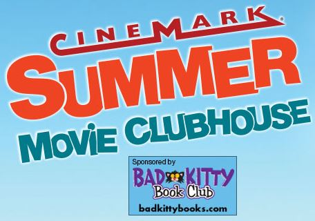 Post image for Cinemark Summer Movie Clubhouse 2014