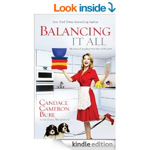 Post image for Balancing It All: My Story of Juggling Priorities and Purpose by Candace Cameron Bure $.99