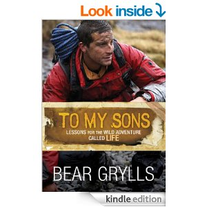 "Post image for Amazon Free Book Download: ""To My Sons: Lessons For The Wild Adventure Called Life"" by Bear Grylls (Reg. $9.99)"