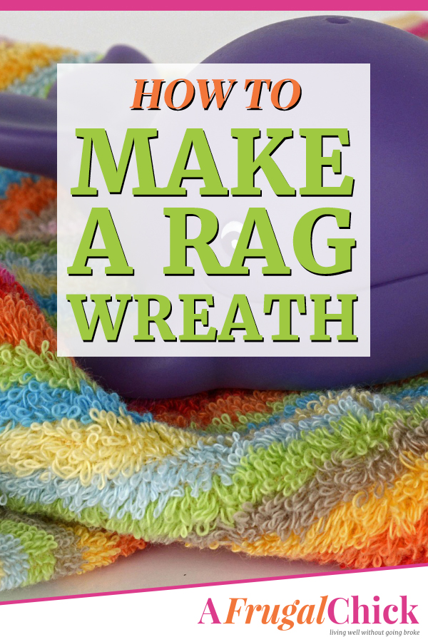 How To Make A Rag Wreath- simple and easy instructions! Use this DIY rag wreath tutorial to make your own- anyone can do it! #diy #wreath #afrugalchick #save