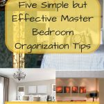 Five Simple but Effective Master Bedroom Organization Tips