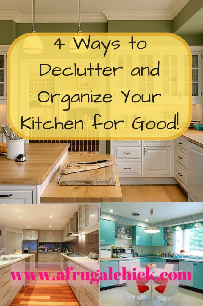 Four Ways to Declutter and Organize Your Kitchen for Good!