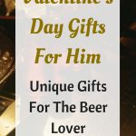Valentines Day Gifts For Him Beer