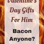 Valentine's Day Gifts For Him Bacon