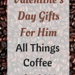 Valentine's Day Gifts For Him Coffee