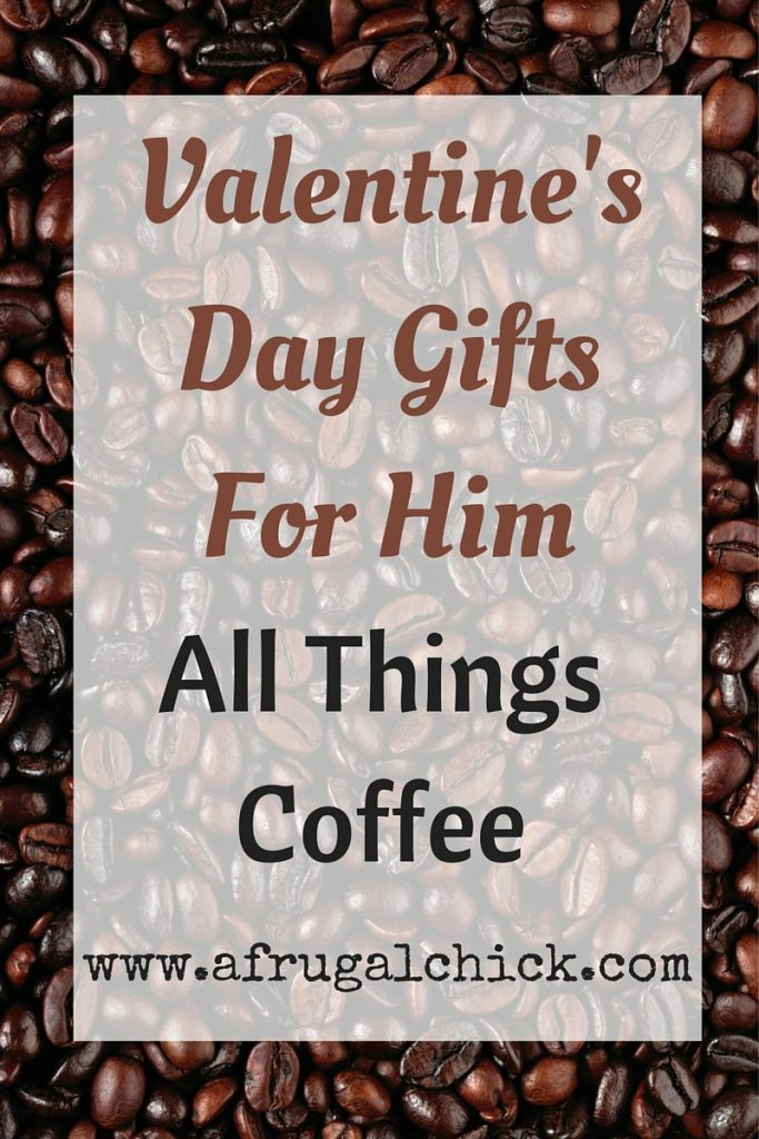 Valentine S Day Gifts For Him Unique Gifts For The Coffee Lover