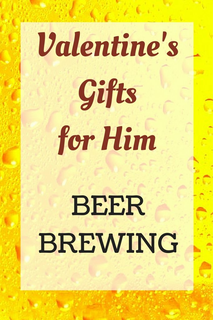 Valentine's Day Gifts For Him: Beer Brewing