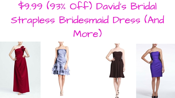 $9.99 (93% Off) David's Bridal Strapless Bridesmaid Dress (And More)