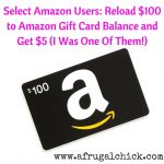 Select Amazon Members- Reload $100 to Amazon Gift Card Balance and Get $5 (I Was One Of Them!)