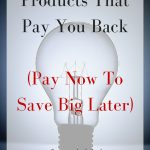 Products that pay you back