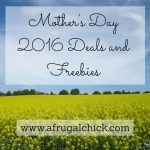 Mother's Day 2016 Deals and Freebies