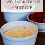 Simple Two-Ingredient Fruit Dip
