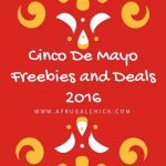 Cinco De Mayo Freebies and Deals 2016