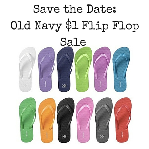 Save the Date- Old Navy $1 Flip Flop Sale