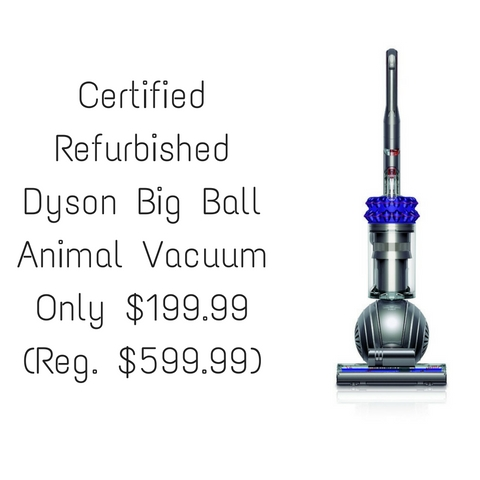 Certified Refurbished Dyson Big Ball Animal Vacuum Only $199.99 (Reg. $599.99)