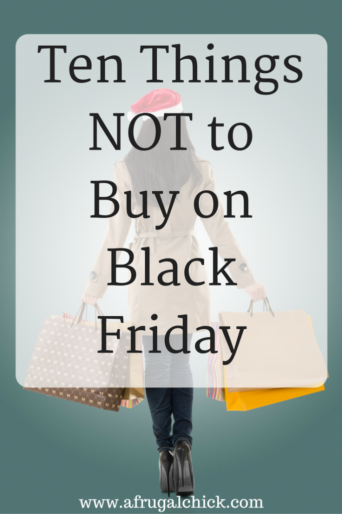 Ten Things NOT to Buy on Black Friday