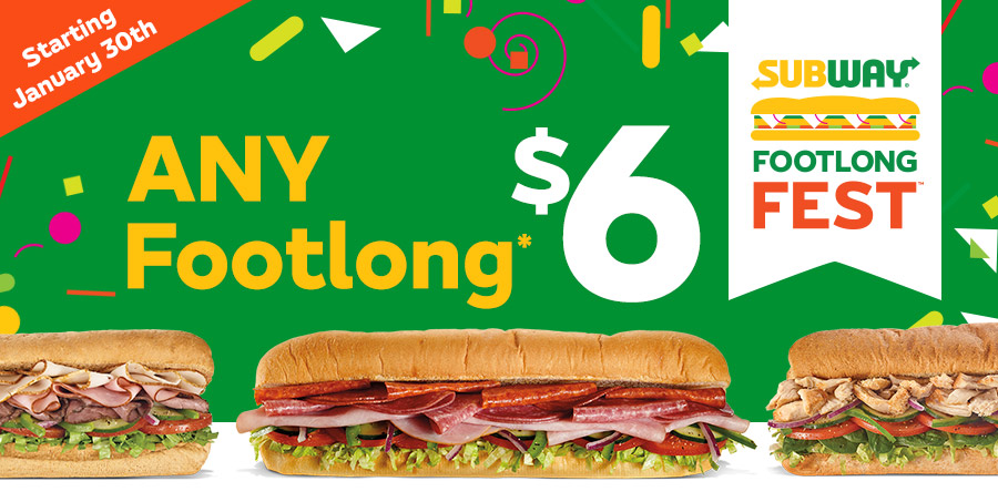 Subway All Footlong Sandwiches Only 6 Each Starting January 30th