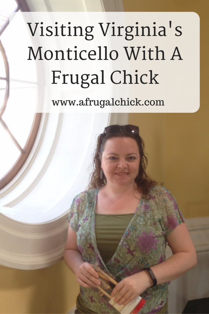 Visiting Virginia's Monticello With A Frugal Chick- Find ways to maximize your trip to Jefferson's beautiful mountain top home!